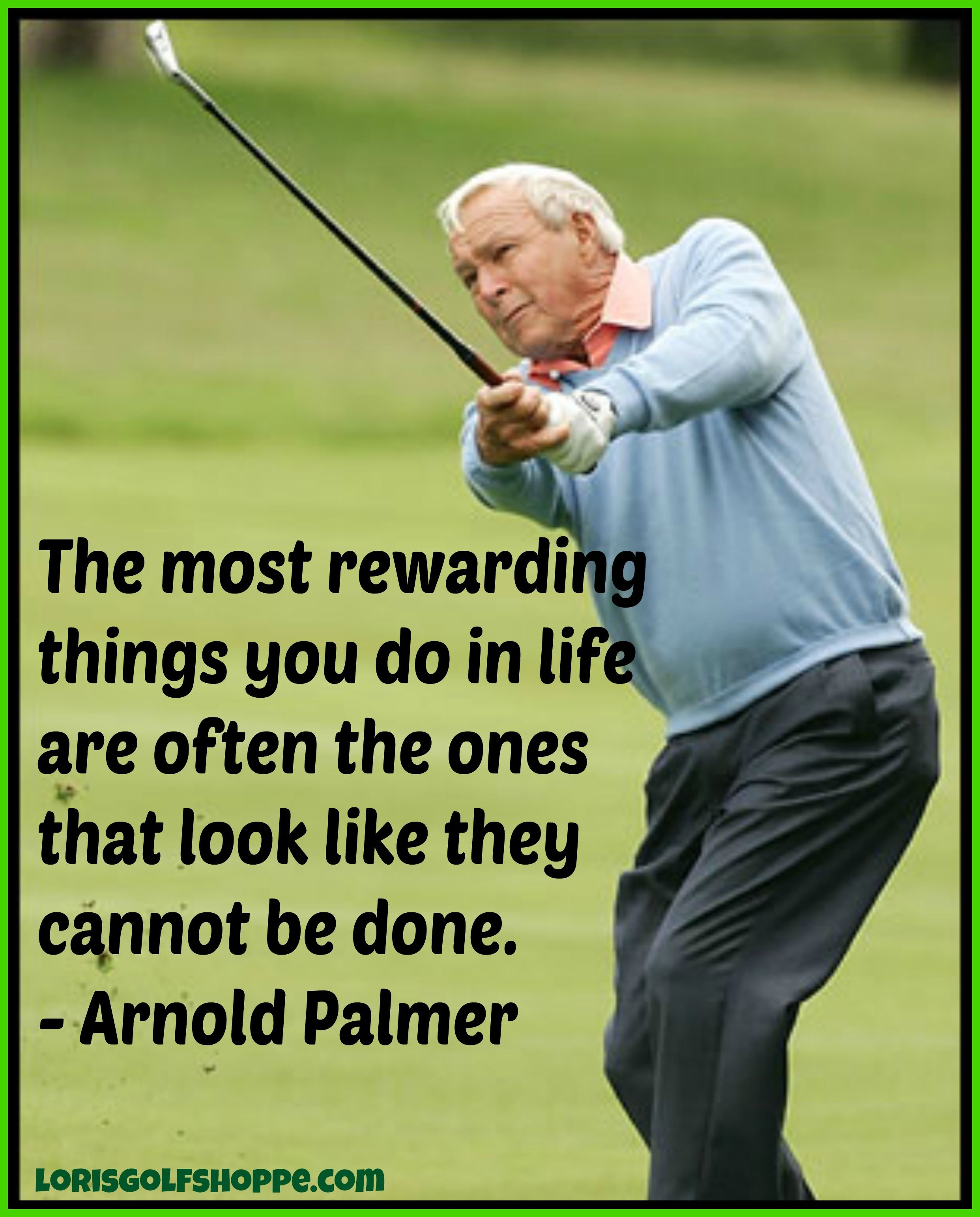 Golf Quotes About Life Arnold Palmer Golf Quotes About Life Picture