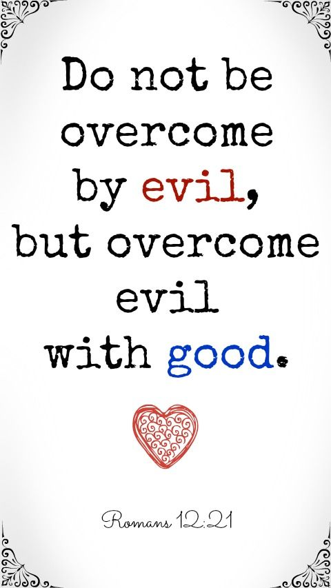 Best 25+ Overcome evil with good ideas on Pinterest