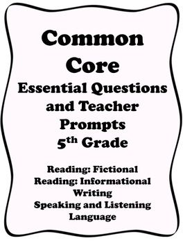 5th Grade Common Core 5th Grade Essential Questions and Te