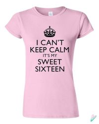 I Can't Keep Calm Its My Sweet 16 T-shirt Tshirt Tee by ...
