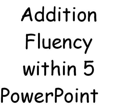 Addition Fluency within 5 PowerPoint slide show from Dr