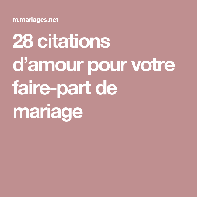 28 Citations D'amour Pour Votre Fairepart De Mariage