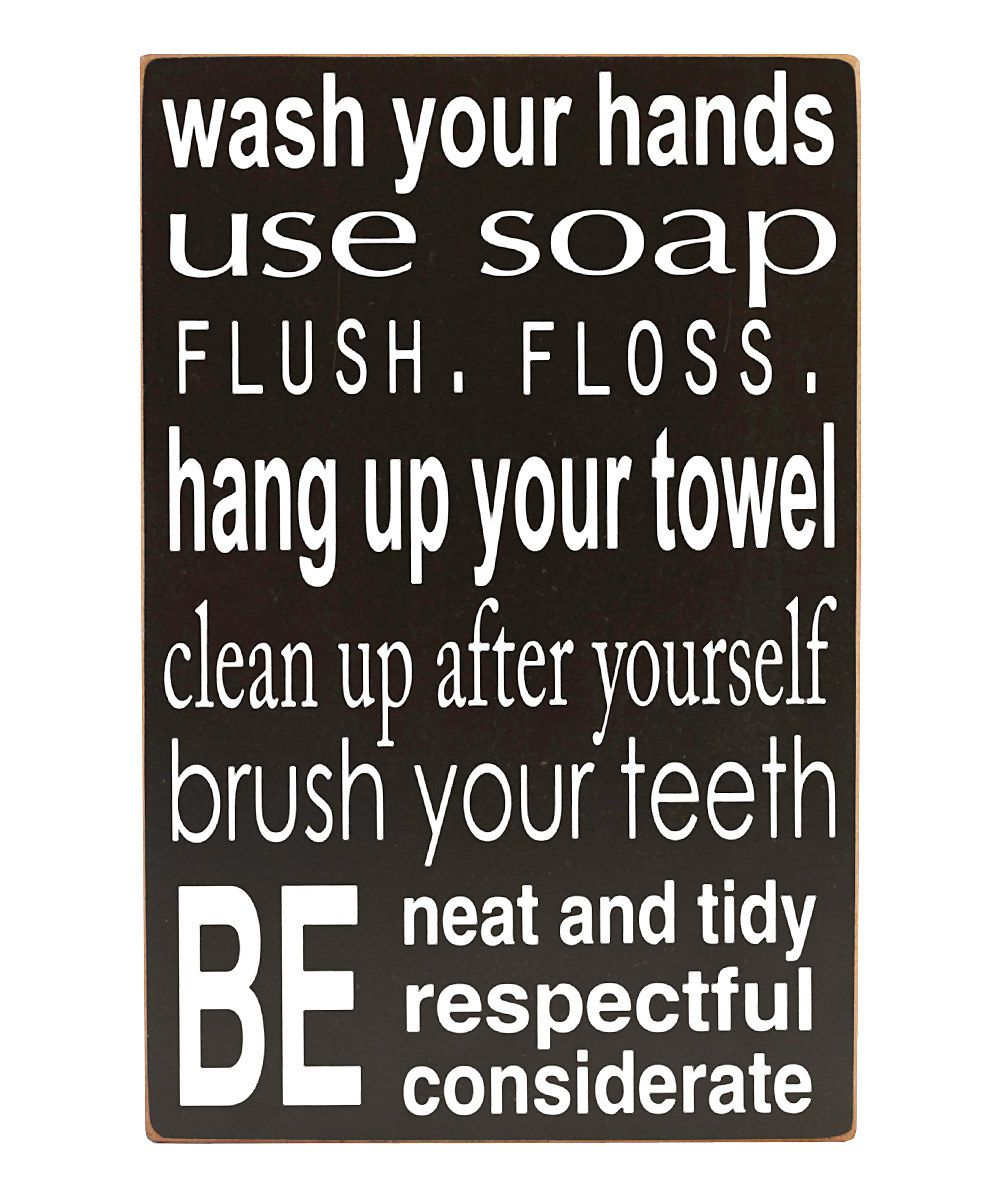 bathroom rules wash your hands, flush, floss, hang up your towel