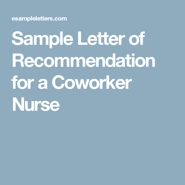 Sample Letter Of Recommendation For A Coworker Nurse