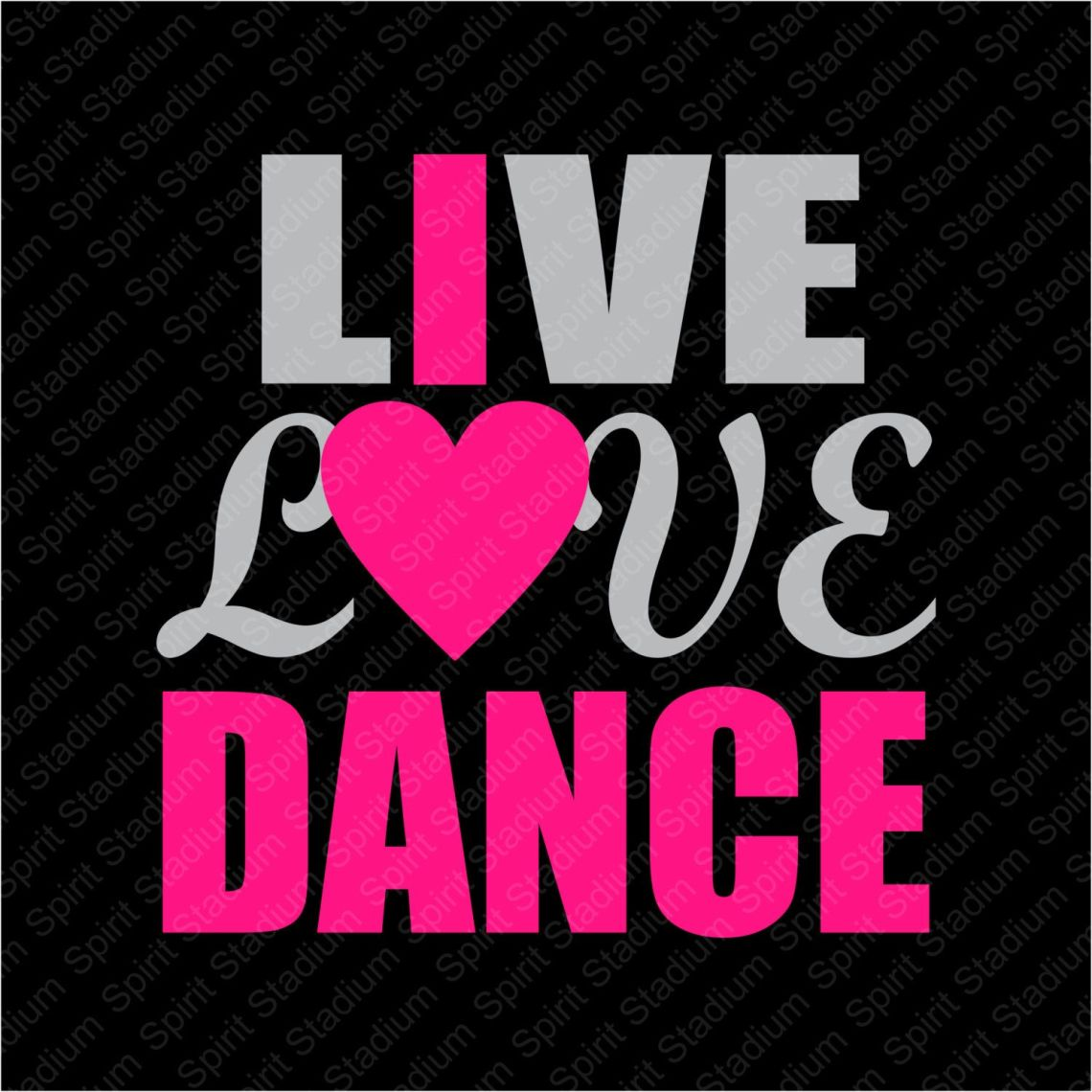 Download Dance TShirt - Live Love Dance T-Shirt - I Love Dance ...