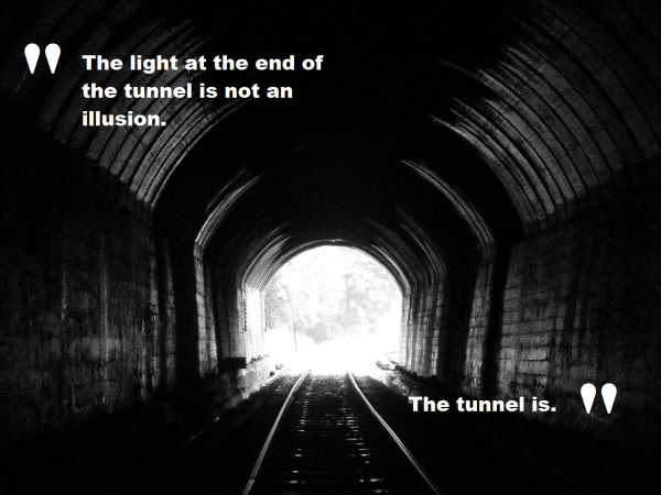 20 The Tunnel Of Light At The End Quotes Pictures And Ideas On Meta