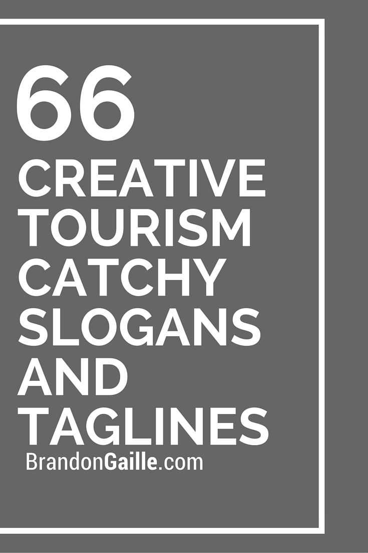 List Of 67 Creative Tourism Catchy Slogans And Taglines