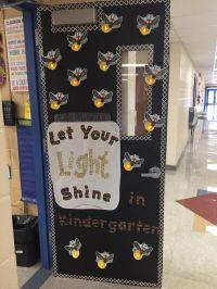 Classroom door idea for Kindergarten. Quote: Let Your ...
