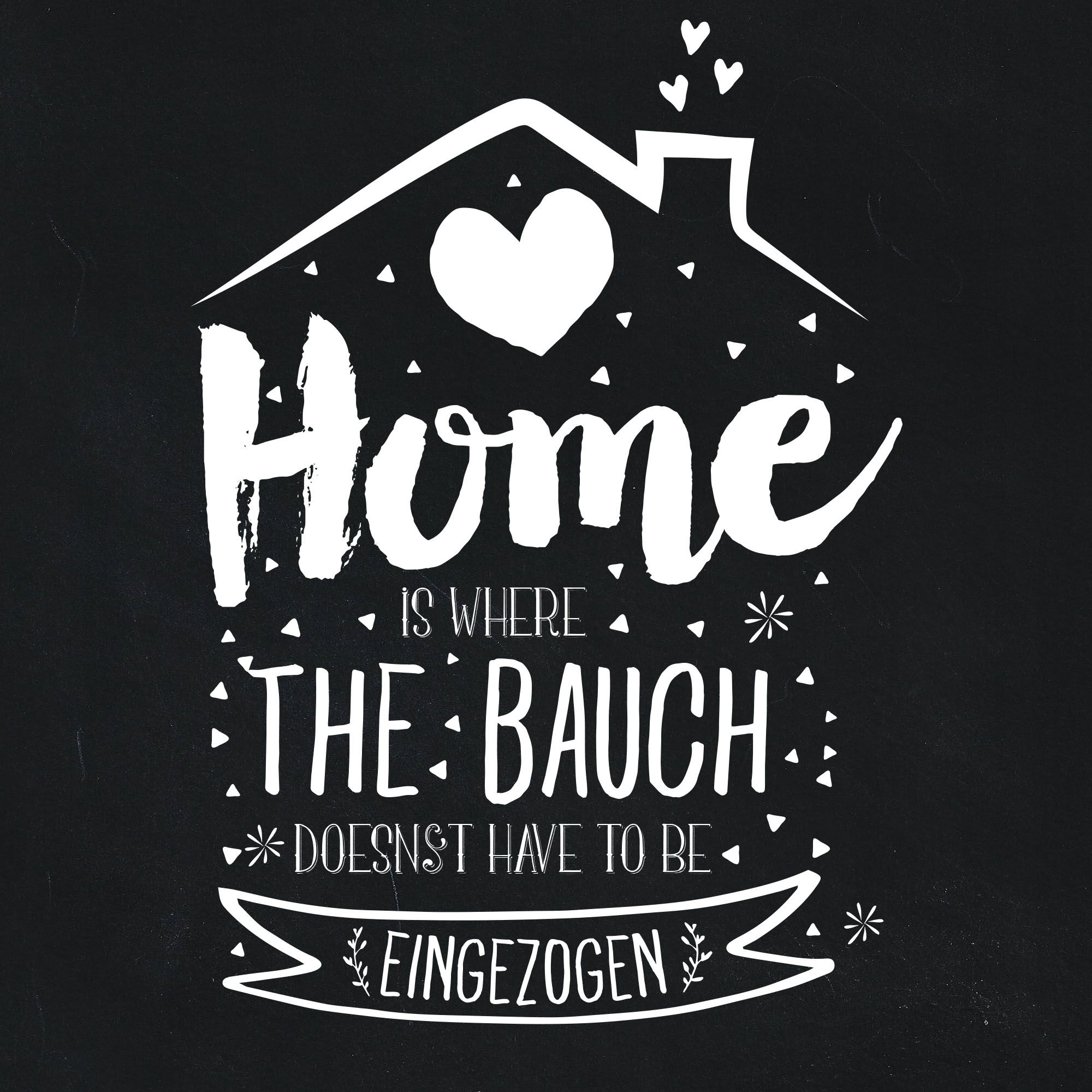 Home Is Where The Bauch Doesn T Have To Be Eingezogen Personello Visual Statements