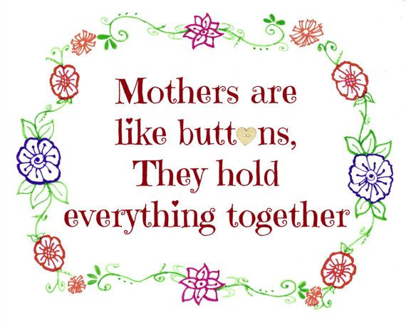 Mothers are like buttons they hold everything together  8 x 10 print of original drawing