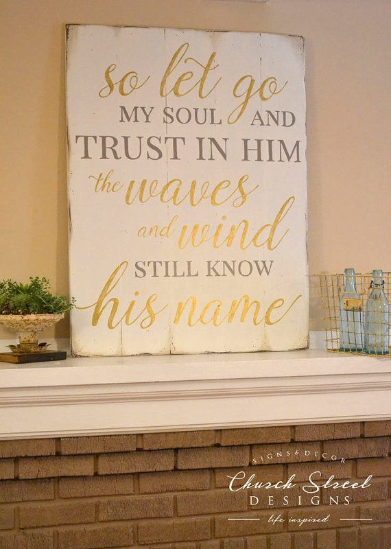 Inspirational wall art large sign so let go my soul and trust in him scripture also rh sk pinterest