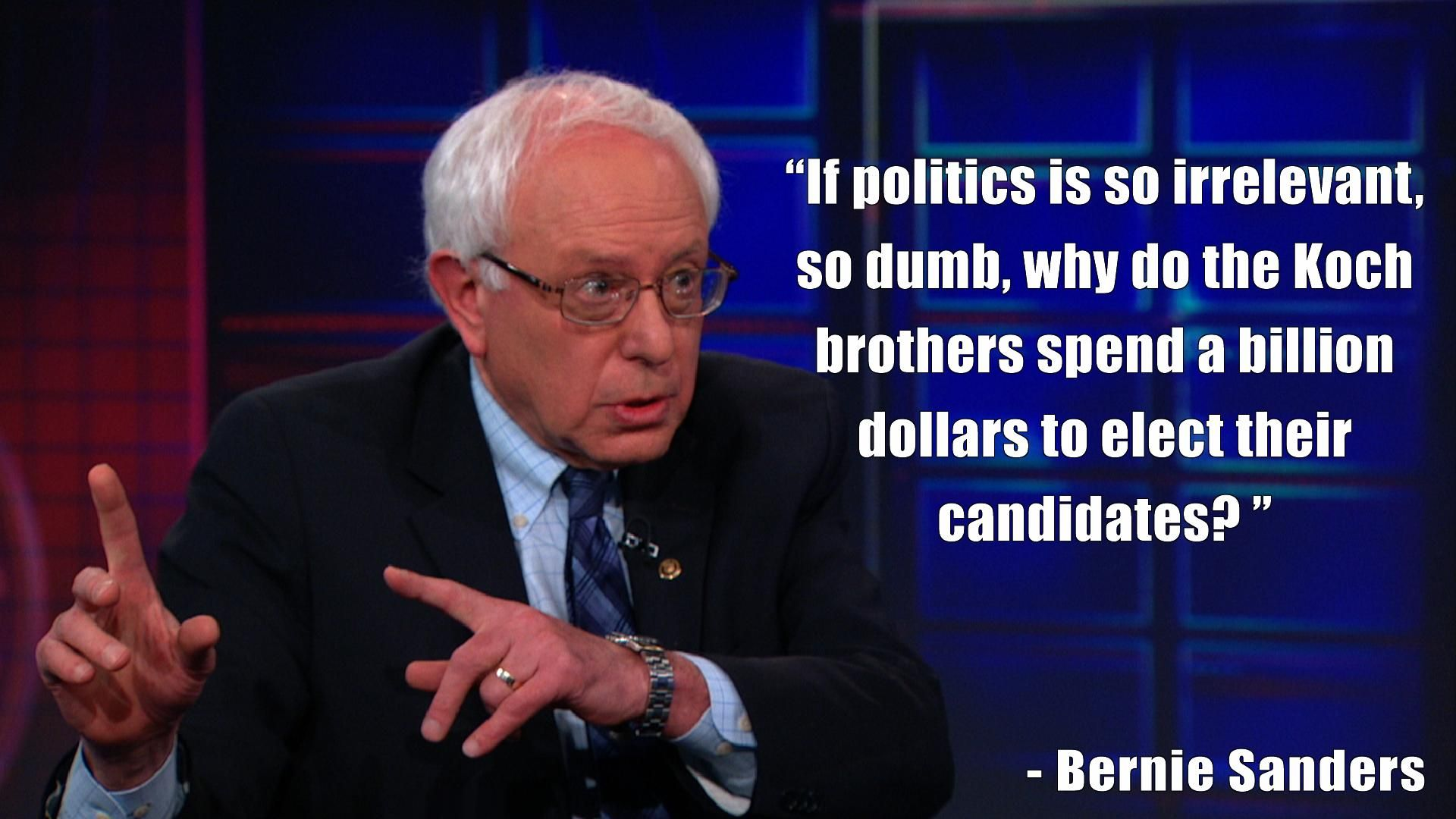 Bernie Sanders Quotes Bernie Sanders Stupid Quoteshillary Picture