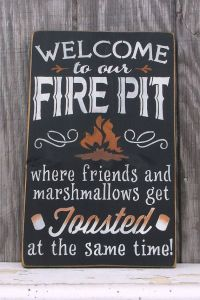 Decorate Outdoor Spaces With A Welcome To Our Fire Pit Sign