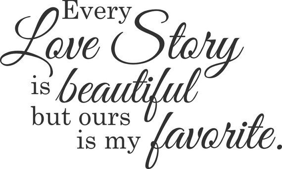Download Every love story is beautiful but ours is my by ...