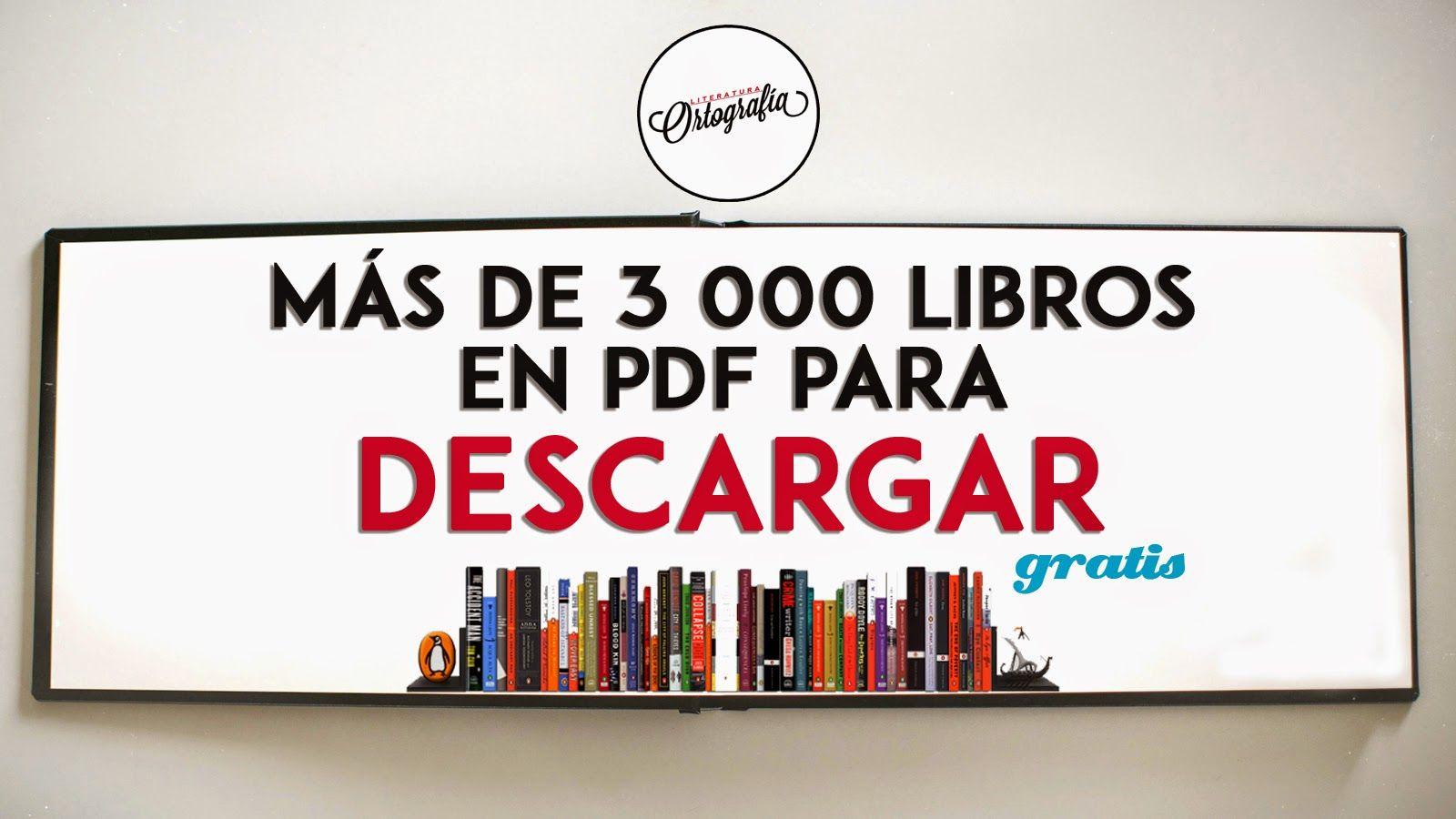 MÁS DE 3 000 LIBROS EN PDF PARA DESCARGAR GRATIS