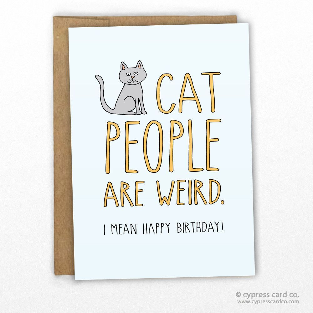 Cat People Are Weird! Birthday Card Cat People Kraft