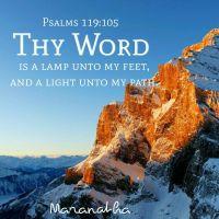 #Psalms 119:105-112 (KJV) Thy word is a lamp unto my feet ...