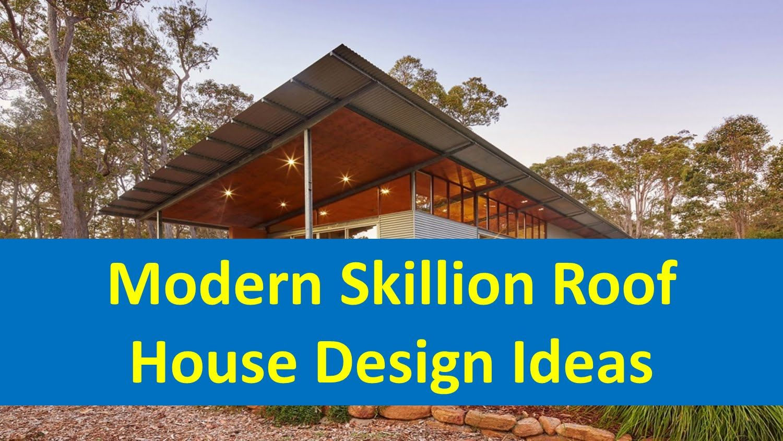Modern Skillion Roof House Design Ideas