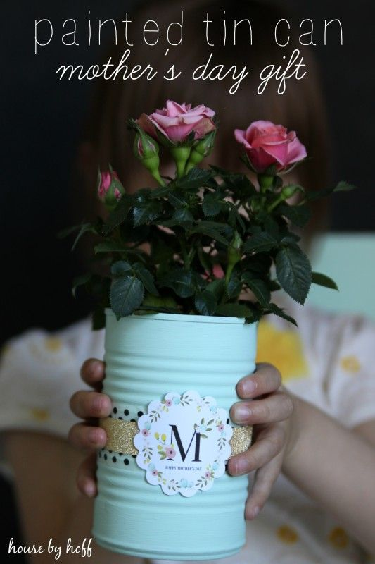 Painted Tin Cans A Mother's Day Gift Idea Gift House And Craft