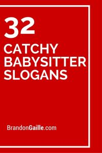List of 33 Catchy Babysitter Slogans and Taglines | Catchy ...