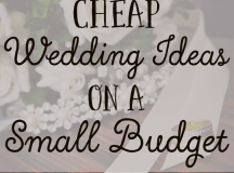 Cheap Wedding Ideas on a Small Budget | Cheap wedding ideas
