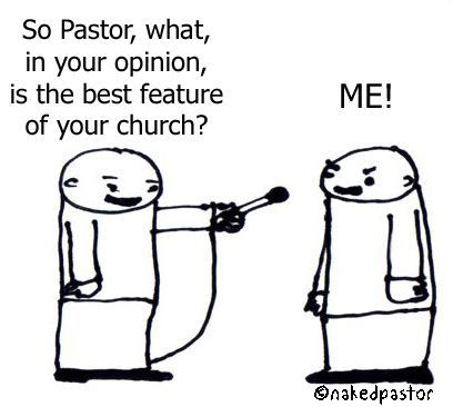 None of us in the clergy would admit this and I would say