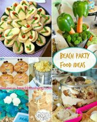 Fun & Creative Beach Party Food Ideas | Food ideas, Beach ...