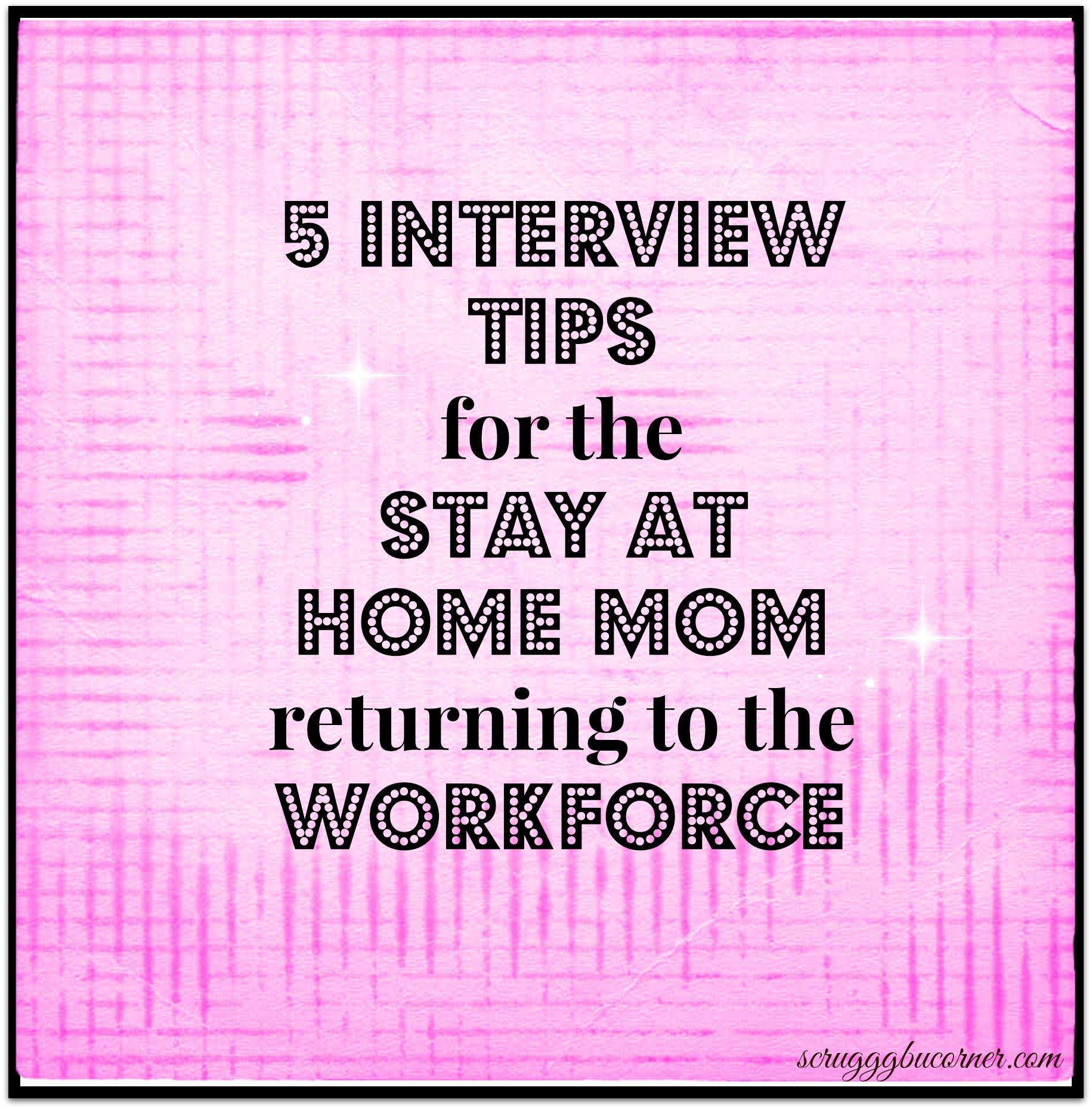 Stay At Home Mom Resume Samples So You 39re Going Back To Work 5 Interview Tips For The