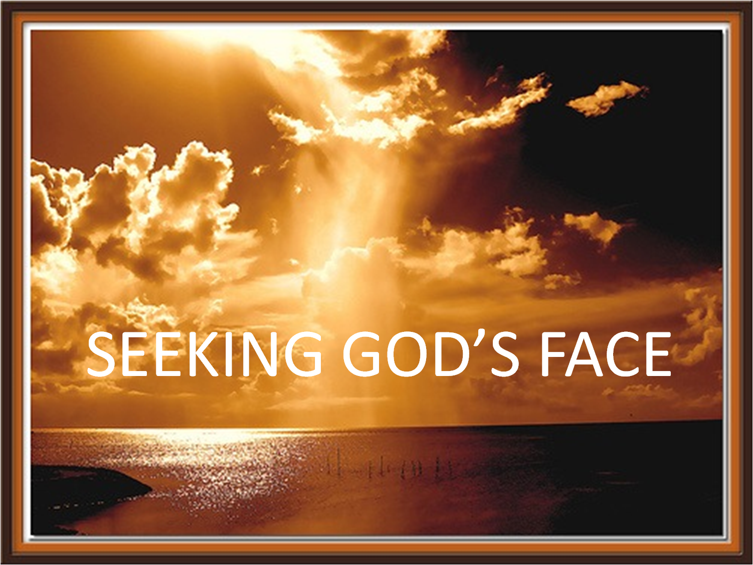 Seek My Face The Wonders Of Living Life In God S Presence