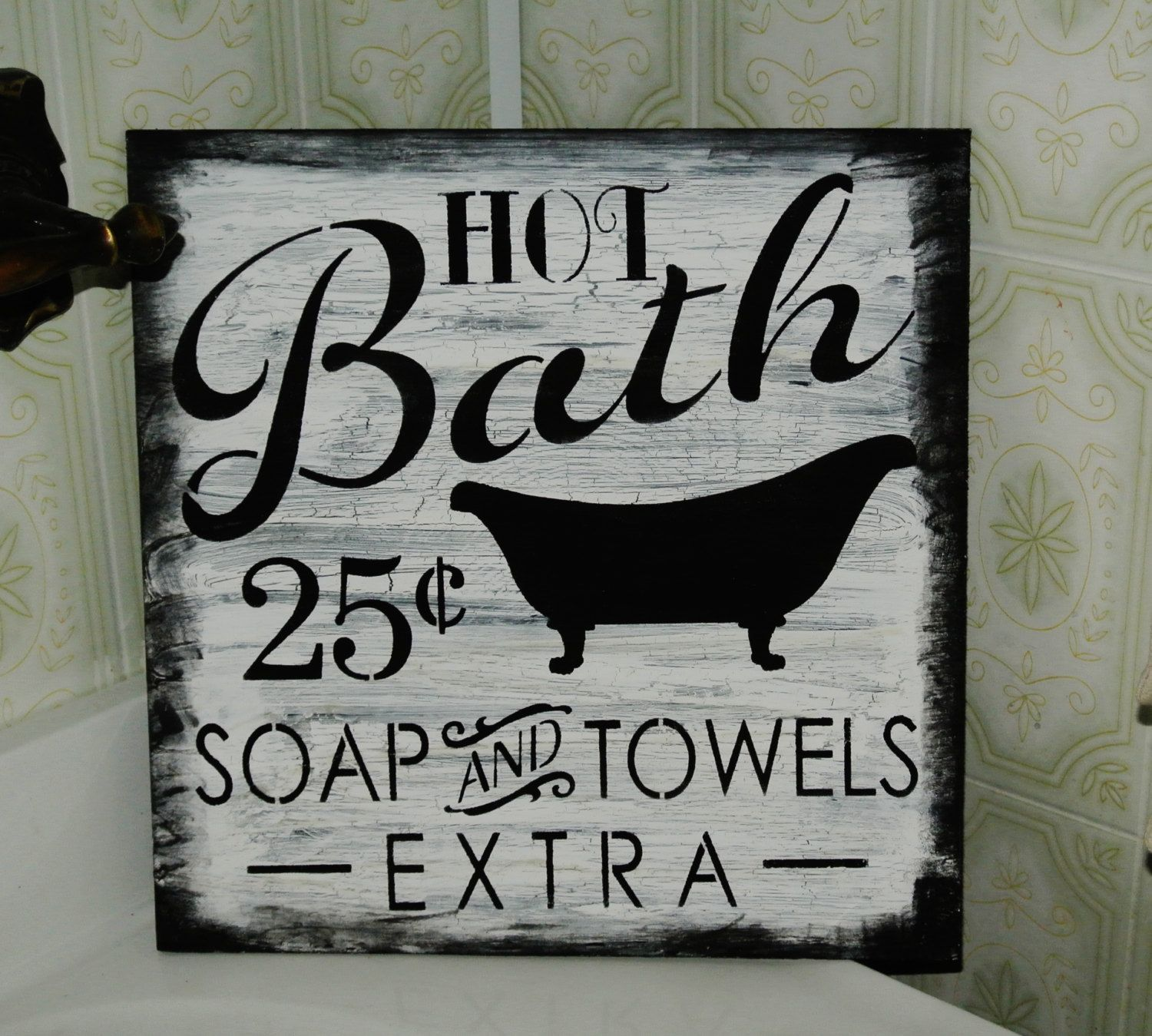 Bath Sign Hot bath 25 cents white and black bathroom decor vintage shabby retro primitive gift