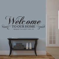 Welcome to our home Whats left of it Wall Decal Living ...