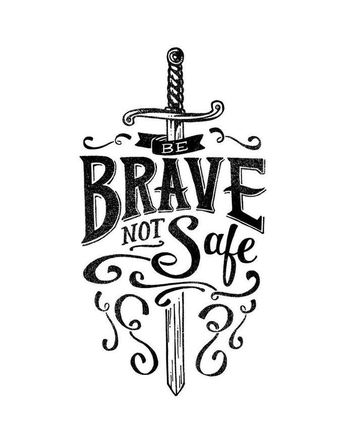 Brave Not Safe Black & White Print by quietboystudio in