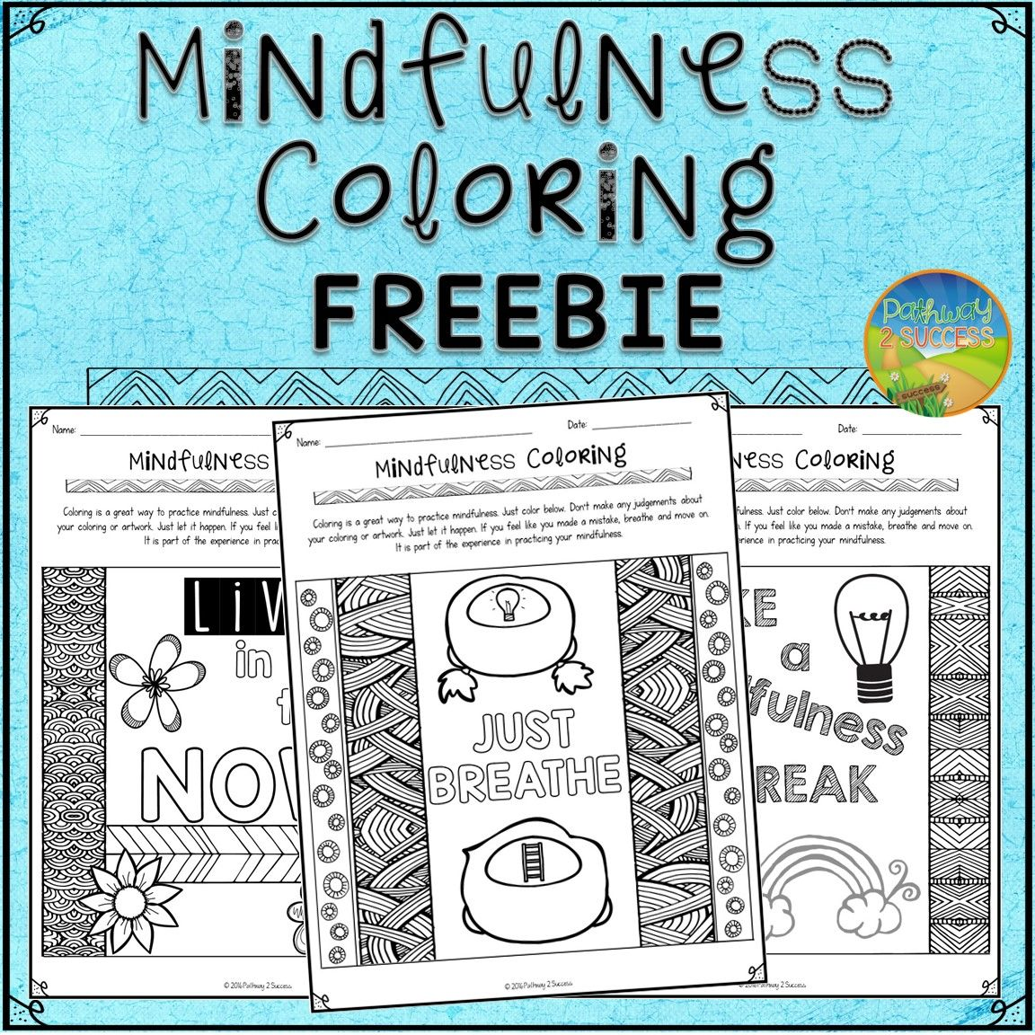 Use These Free Coloring Pages To Help Kids And Young Adults Practice Mindfulness To Help Promote