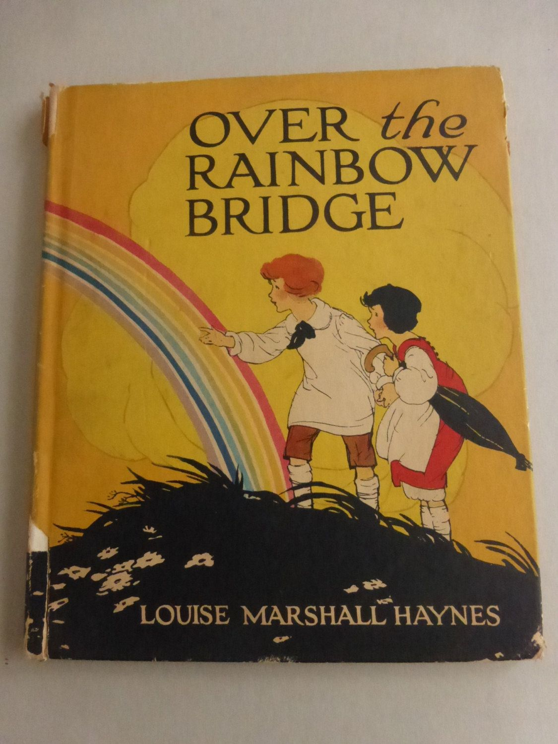 Antique Book Over The Rainbow Bridge By Louise Marshall Haynes Illustrated By Carmen Browne