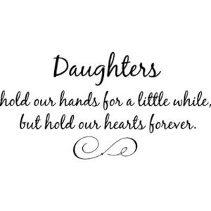 Daughters quotes,cute father daughter quotes best daughter