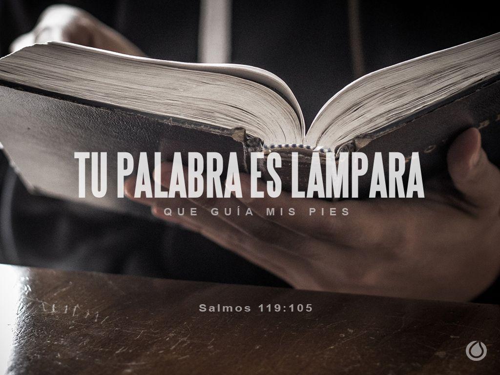 Salmos 119105 Lmpara es a mis pies tu palabra Y