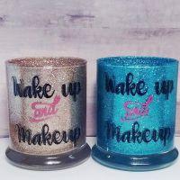 Makeup brush holder - Wake up and makeup - Glitter makeup ...