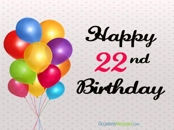 22nd Birthday Messages Happy Birthday Pinterest 22