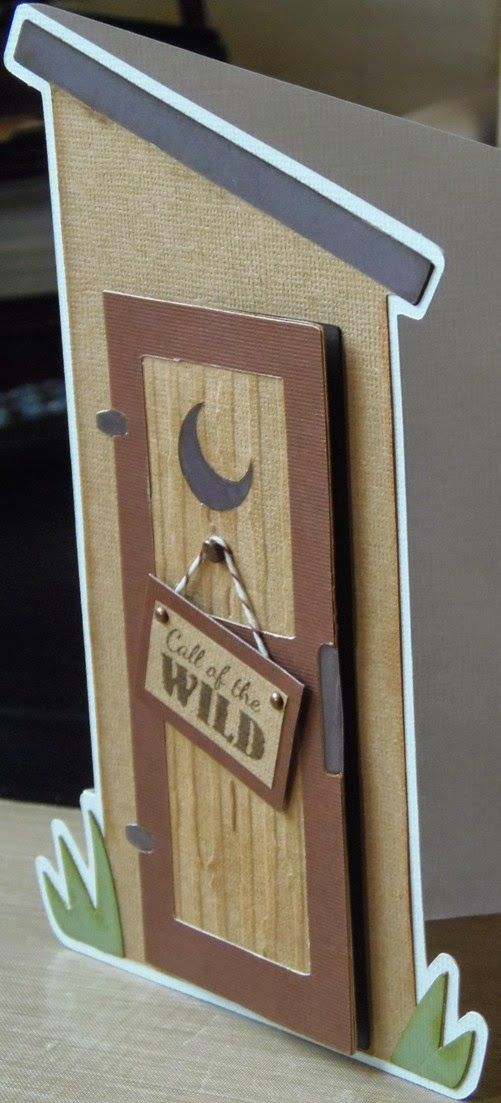 An Outhouse Shaped Card I Made Using The Outdoor Man