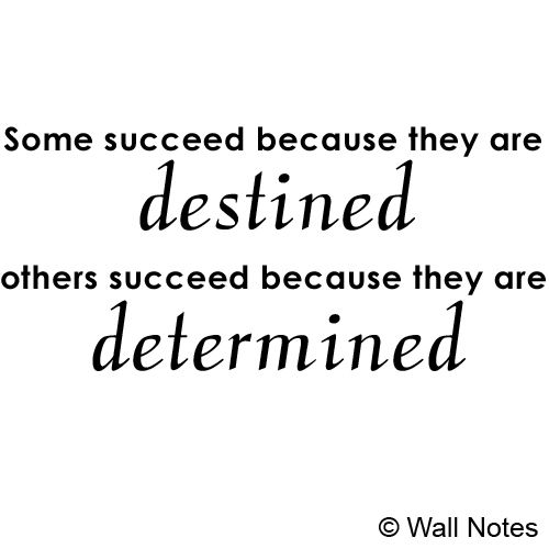 Some succeed because they are DESTINED others succeed