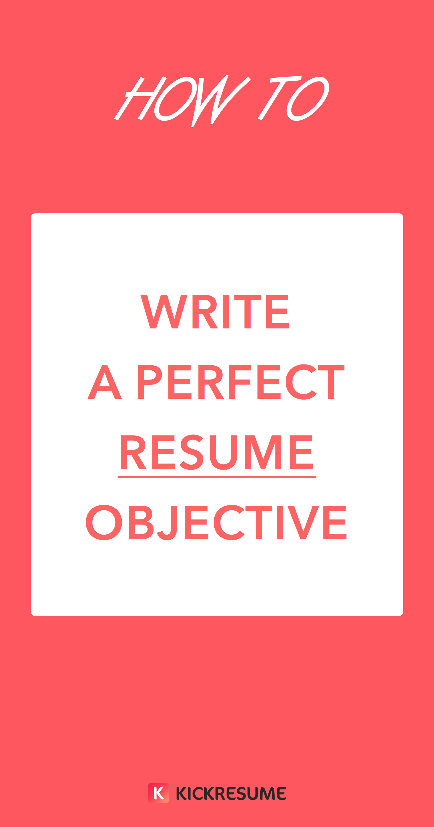 How To Make The Perfect Resume How To Write A Perfect Resume Objective Examples Included