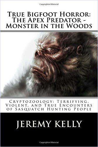 True Bigfoot Horror The Apex Predator Monster In The Woods