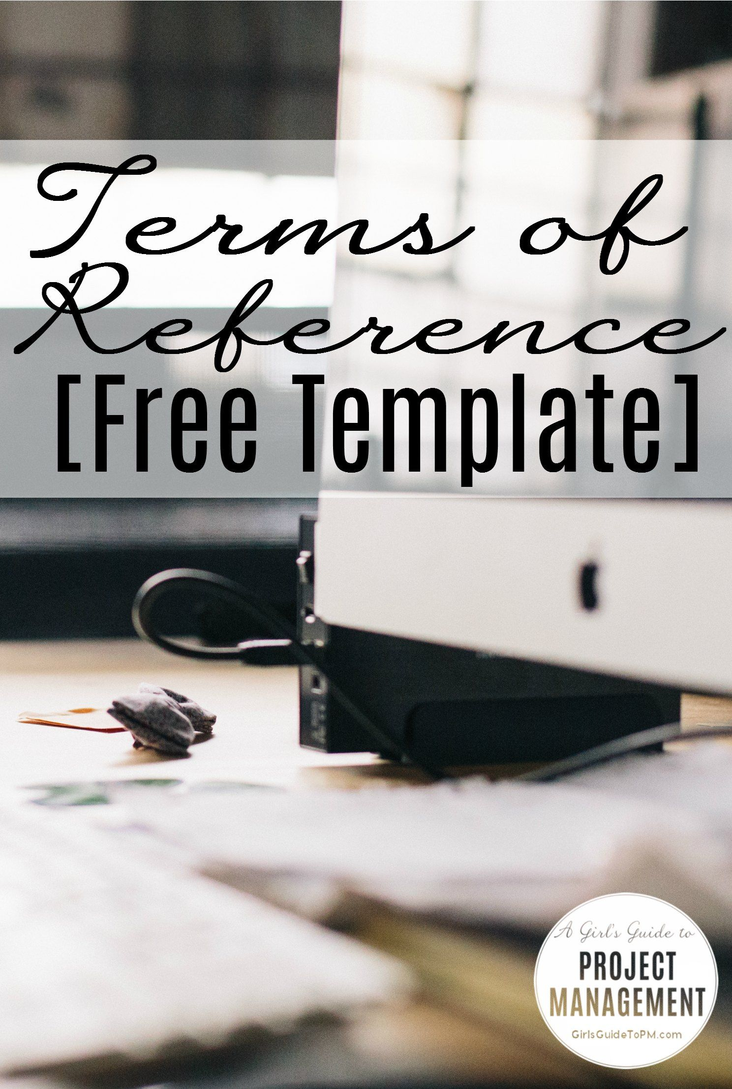 Terms Of Reference Free Template Girl S Guide To Project