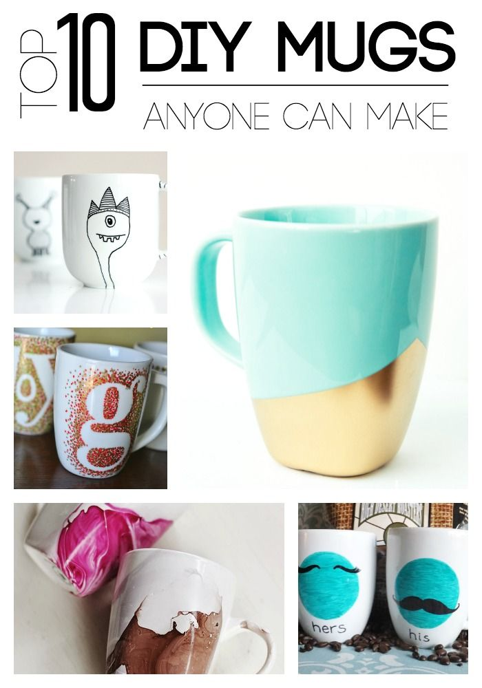 Top 10 DIY Mugs Anyone Can Make Ideas For Mothers Day 10 And