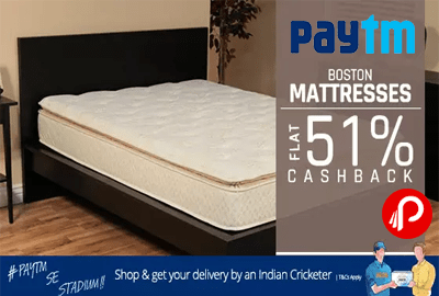 Paytm Offers Flat 51 Cashback On Boston Mattresses Products