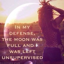 Quote My Defense in the Moon Was Full