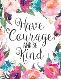 Nursery Art, Have courage and be kind floral office decor ...