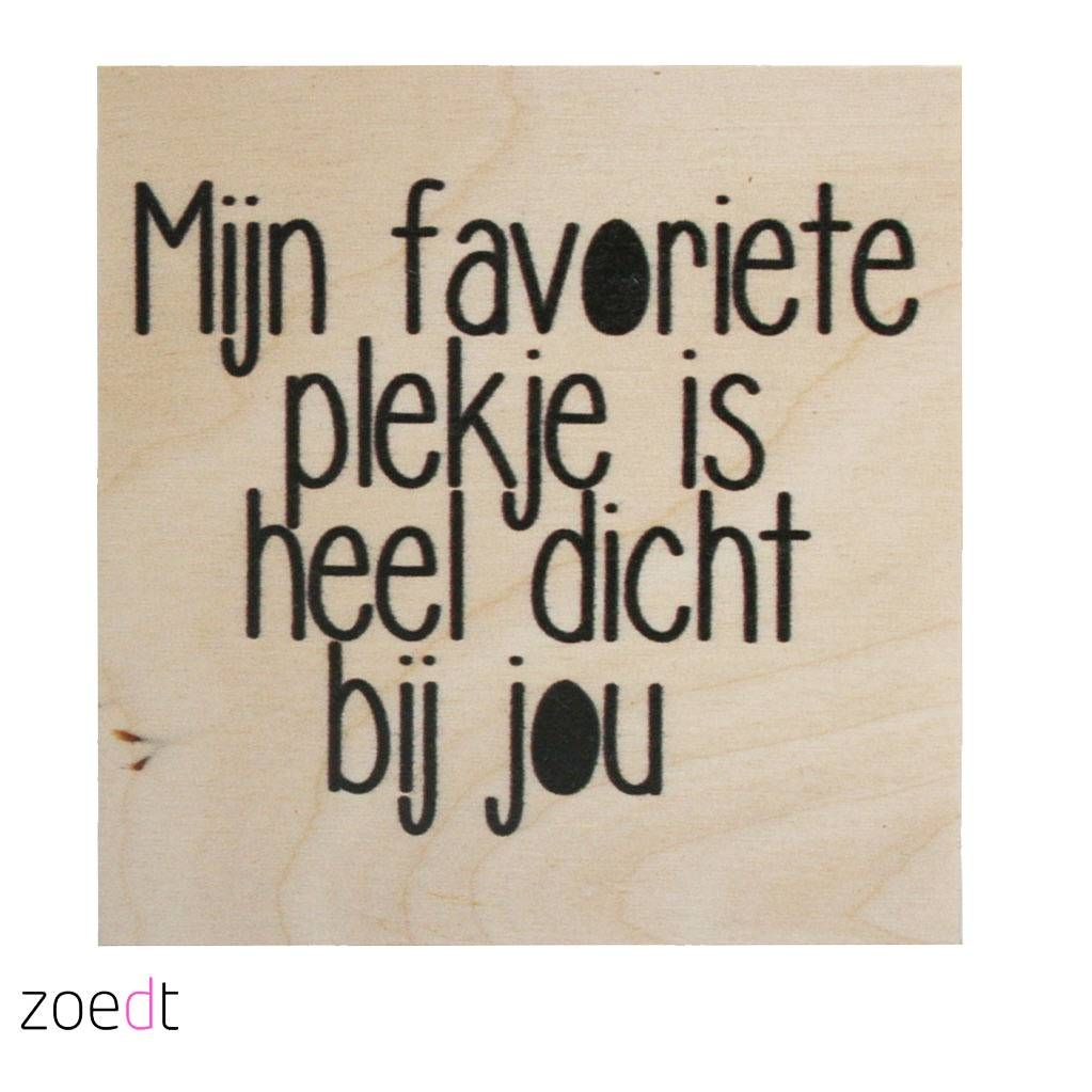 Houtprint  Zoedt  Zoedt  hout  Pinterest  Dutch quotes
