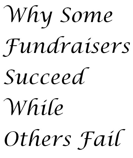 Why Some Fundraisers Succeed And Others Fail