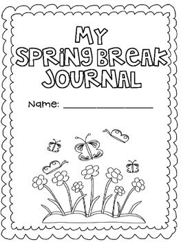 I always have my kids keep a journal over Spring Break as